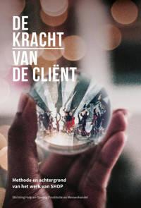 De kracht van de cliënt - Wardy Poelstra, Marloes Hoevenaar en Frans Brinkman