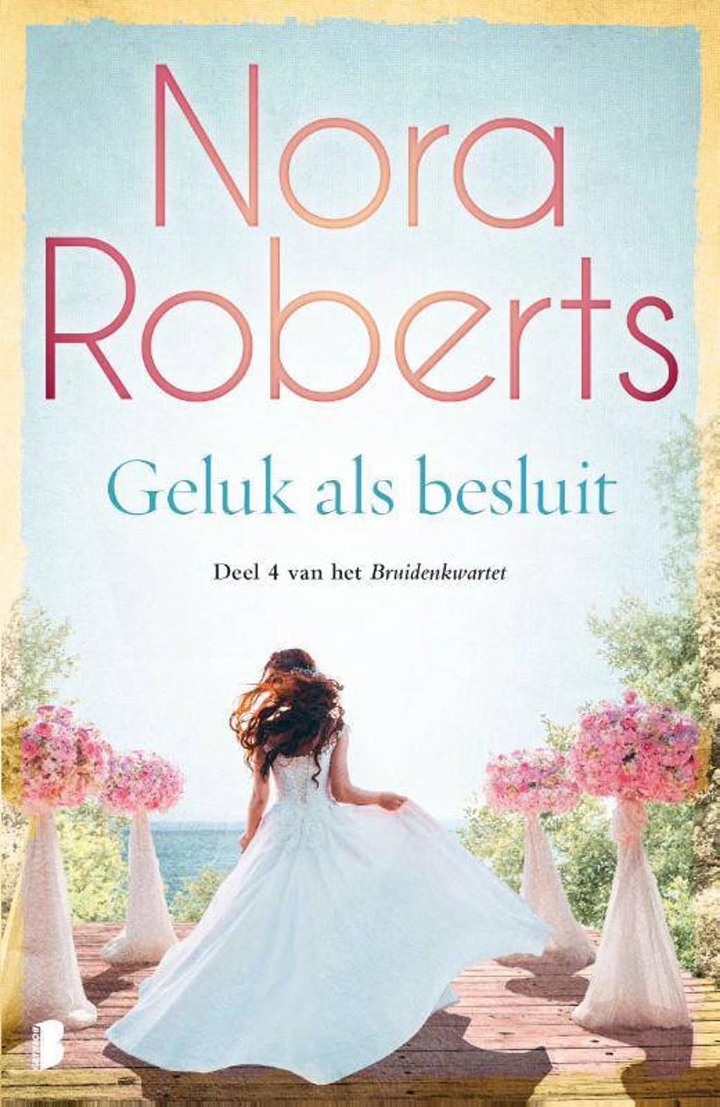 Bruidenkwartet: Geluk als besluit - Nora Roberts