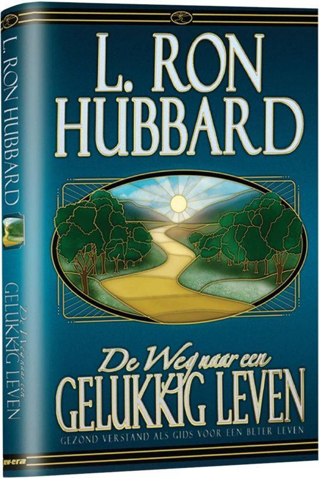 De Weg naar een Gelukkig Leven - L. Ron Hubbard
