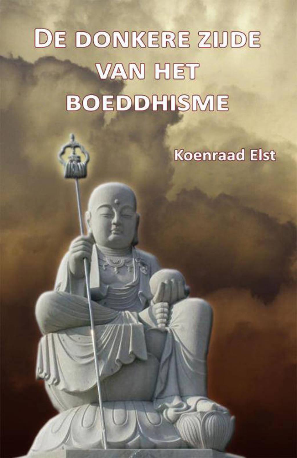 De donkere zijde van het Boeddhisme - K. Elst