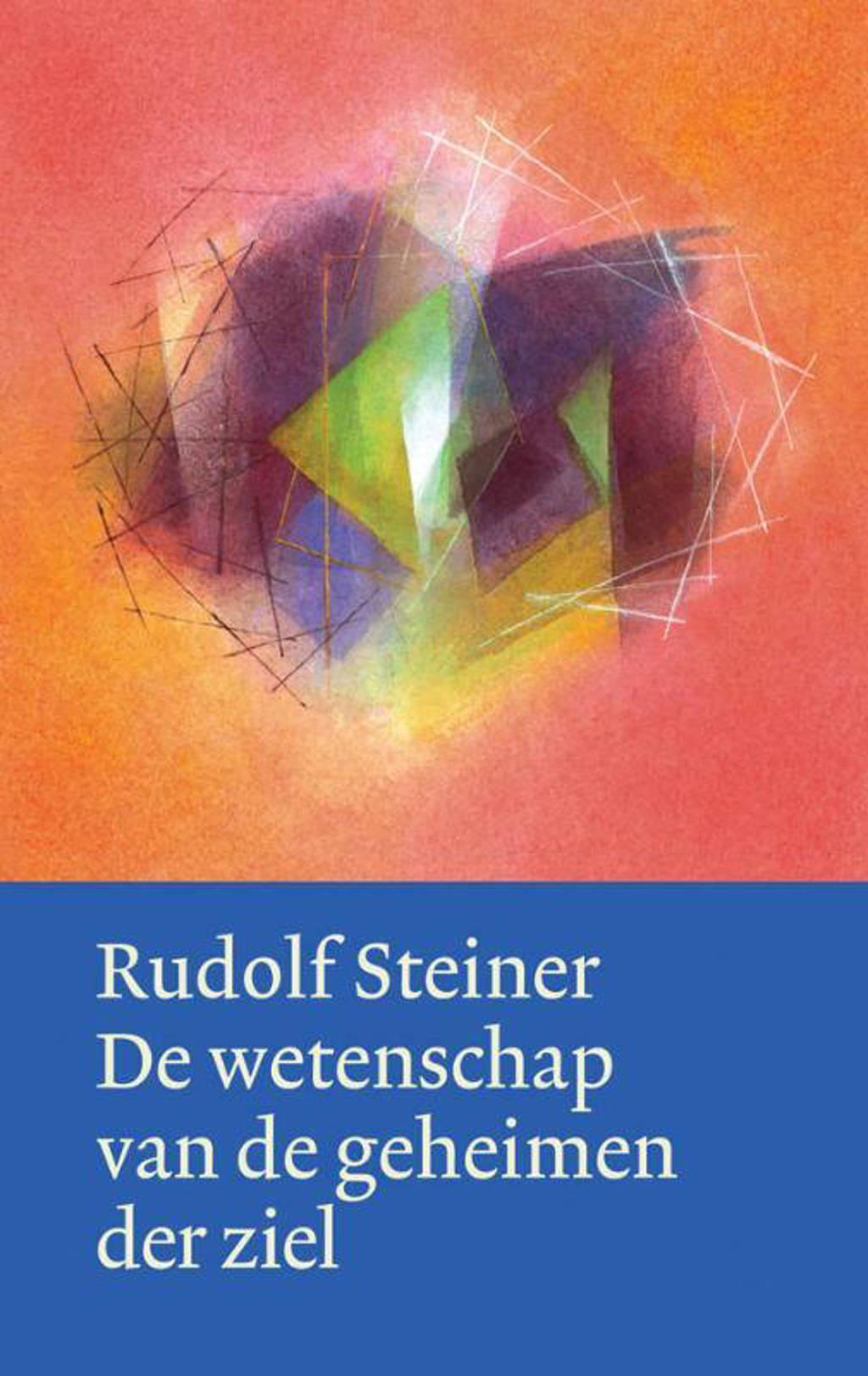 Werken en voordrachten: De wetenschap van de geheimen der ziel - Rudolf Steiner