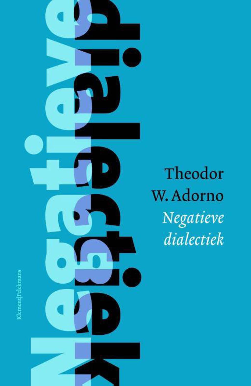 Negatieve Dialectiek - Theodor W. Adorno