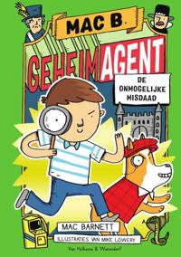 Mac B. Geheim agent: De onmogelijke misdaad - Mac Barnett