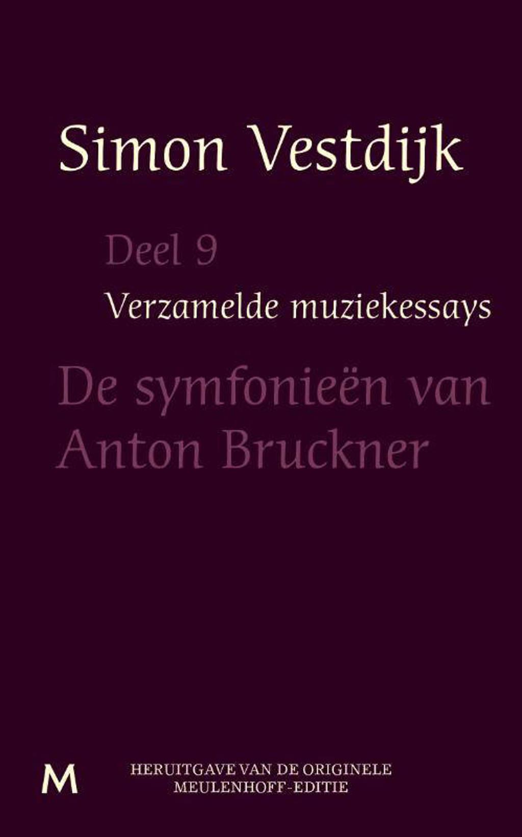 Verzamelde muziekessays: De symfonieën van Anton Bruckner - Simon Vestdijk