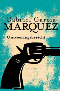 Ontvoeringsbericht - Gabriel García Márquez