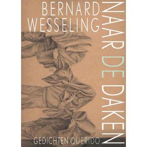 Naar de daken - Bernard Wesseling