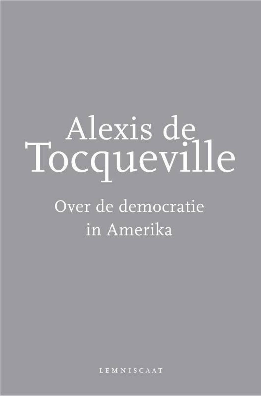 Over de democratie in Amerika - Alexis de Tocqueville
