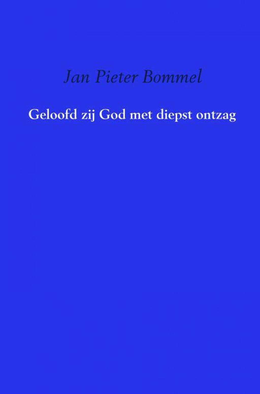 Geloofd zij God met diepst ontzag - Jan Pieter Bommel