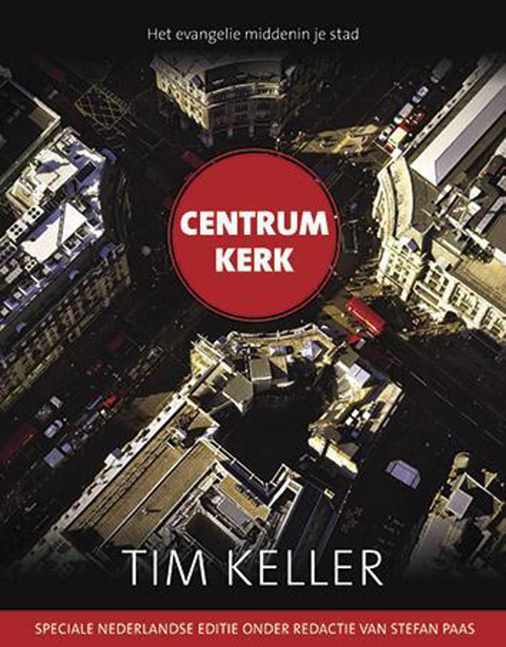 Centrum kerk - Tim Keller