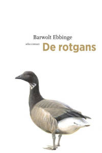 De vogelserie: De rotgans - Barwolt Ebbinge