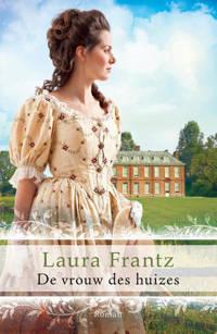 De vrouw des huizes - Laura Frantz