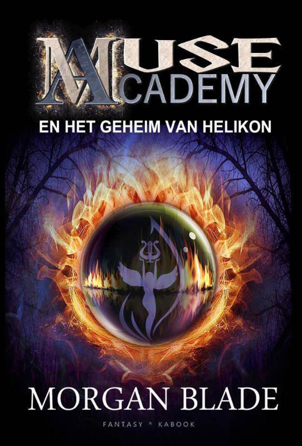 Muse Academy: Muse Academy en het geheim van Helikon - Morgan Blade