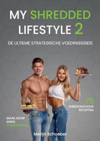 My Shredded Lifestyle 2 - Merijn Schoeber, Sander Roex en Rowan Van der Voort