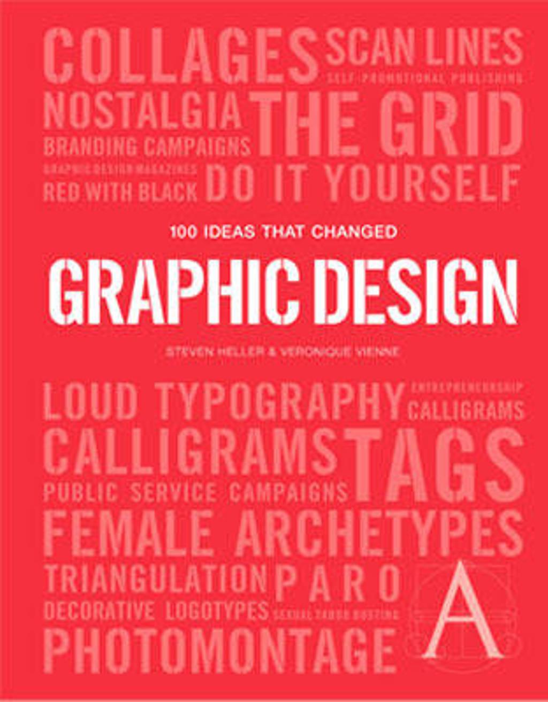 100 Ideas That Changed Graphic Design - Heller, Steven en Vienne, Veronique