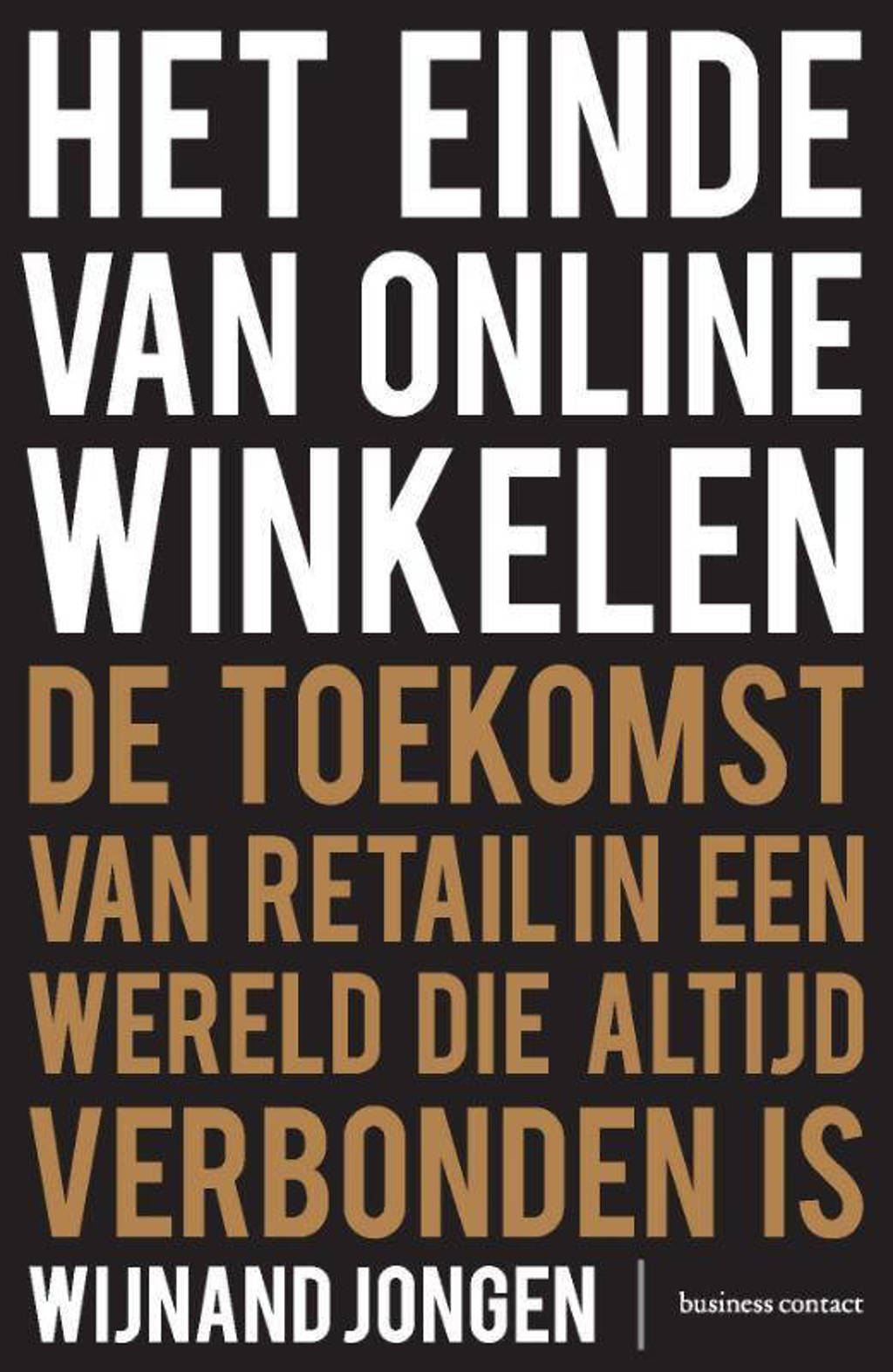 Het einde van online winkelen - Wijnand Jongen