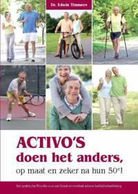 Activo's doen het anders, op maat en zeker na hun 50e! - Edwin Timmers