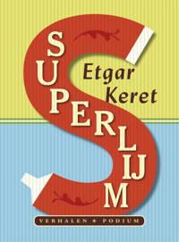Superlijm - Etgar Keret
