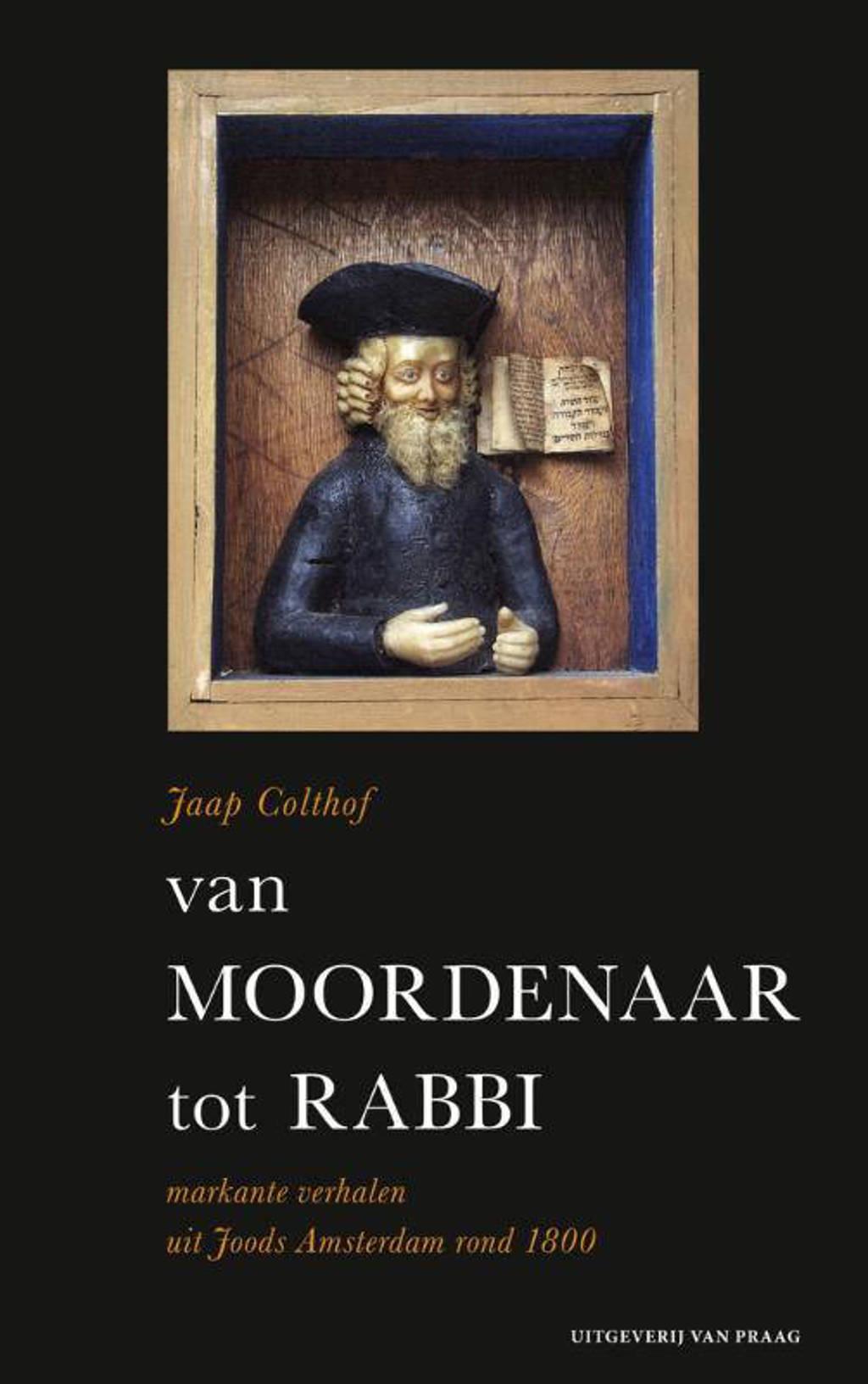 Van moordenaar tot rabbi - Jaap Colthof