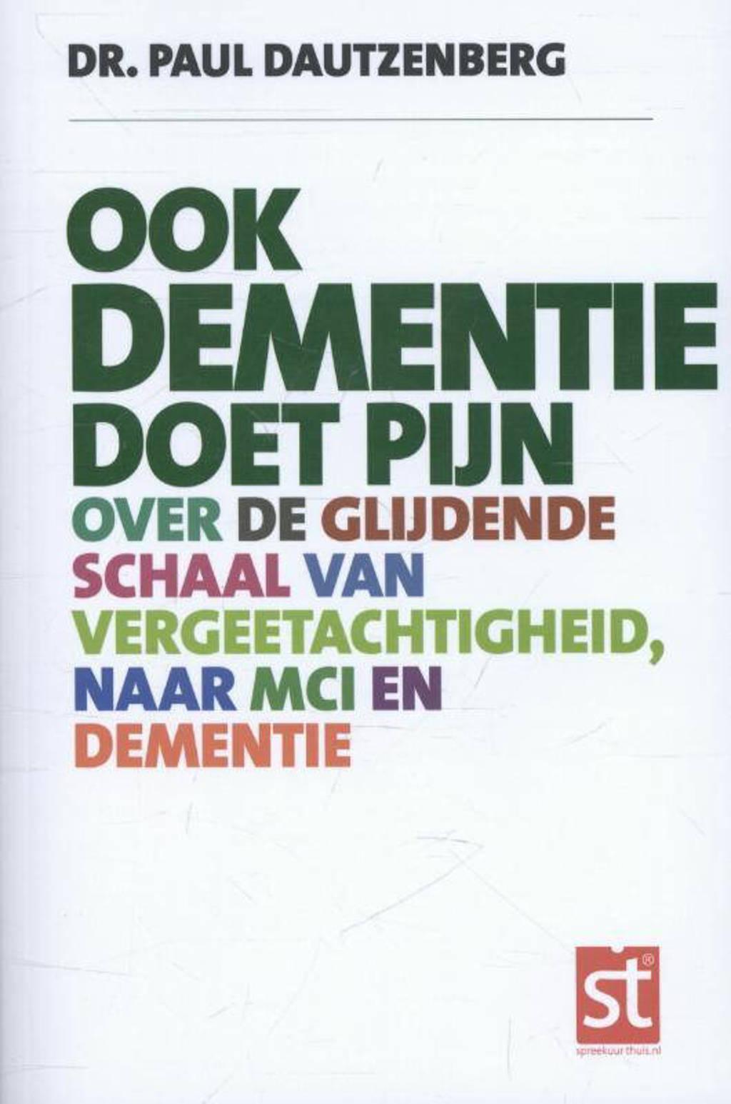 Ook dementie doet pijn - Paul Dautzenberg