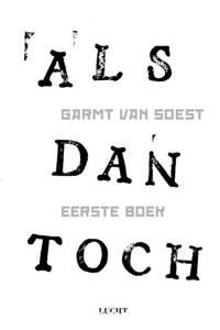 ALS dan toch Eerste boek - Garmt van Soest