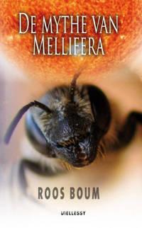 De mythe van Mellifera - Roos Boum