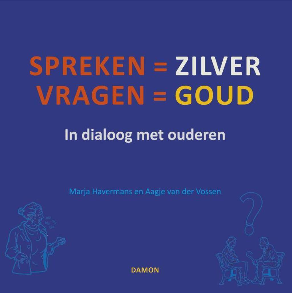 Spreken is zilver, vragen is goud - Marja Havermans en Aagje van der Vossen
