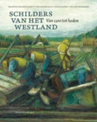 Schilders van het Westland - Maarten van der Schaft, Leo van Heijningen, Ton Immerzeel, e.a.