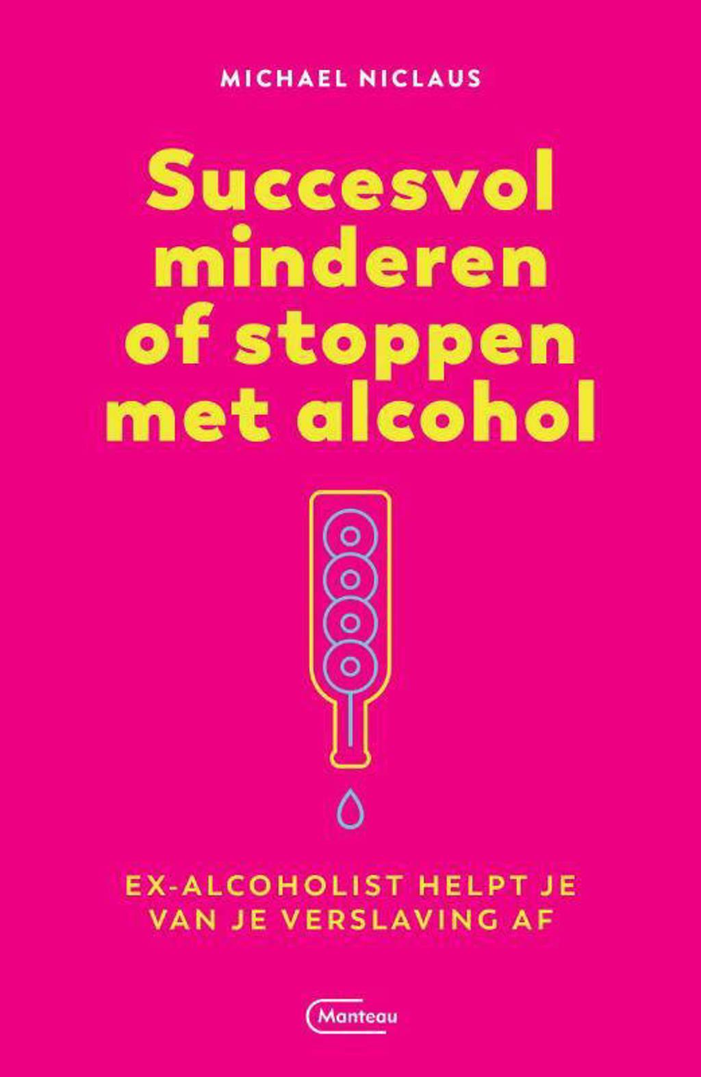 Succesvol minderen of stoppen met alcohol - Michael Niclaus