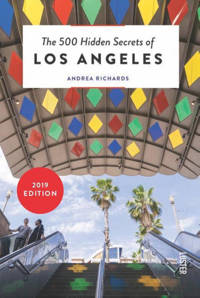 The 500 hidden secrets of Los Angeles - Andrea Richards
