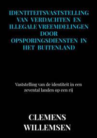 Identiteitsvaststelling van verdachten en illegale vreemdelingen door opsporingsdiensten in het buitenland - Clemens Willemsen