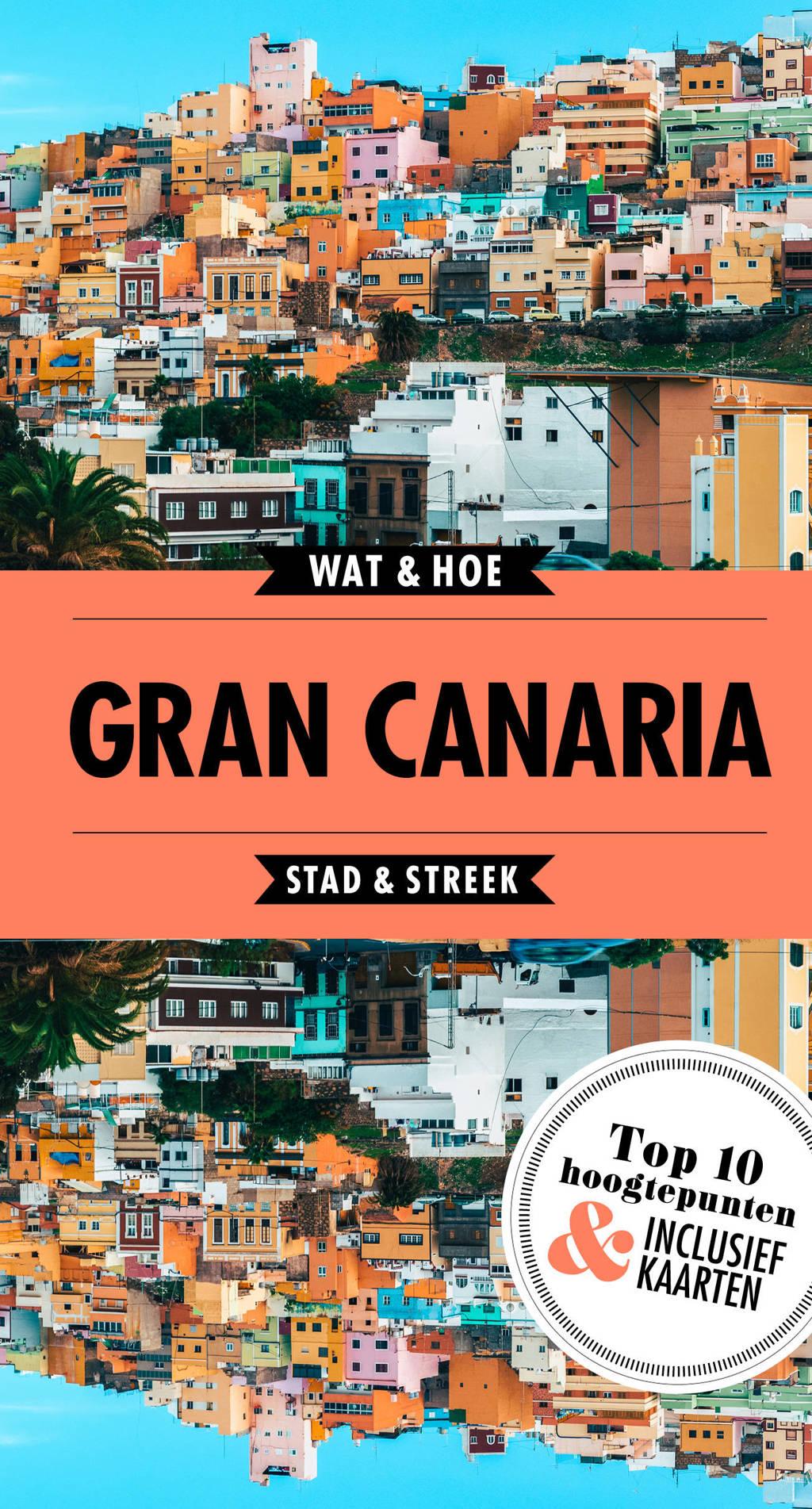 Wat & Hoe Reisgids: Gran Canaria - Wat & Hoe Stad & Streek
