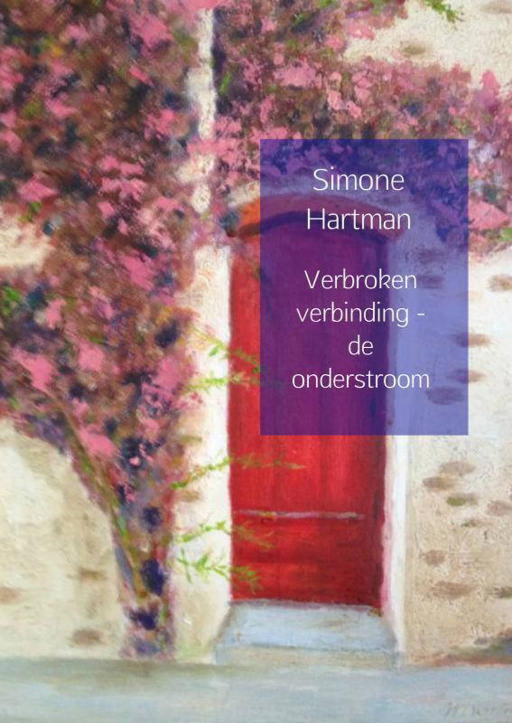 Verbroken verbinding - de onderstroom - Simone Hartman