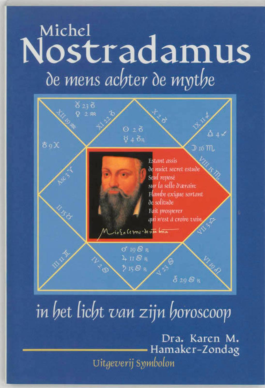 Nostradamus, de mens achter de mythe - K.M. Hamaker-Zondag