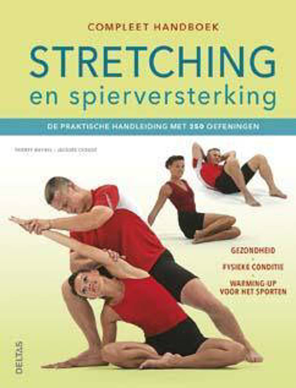 Compleet handboek stretching en spierversterking - Thierry Waymel en Jacques Choque