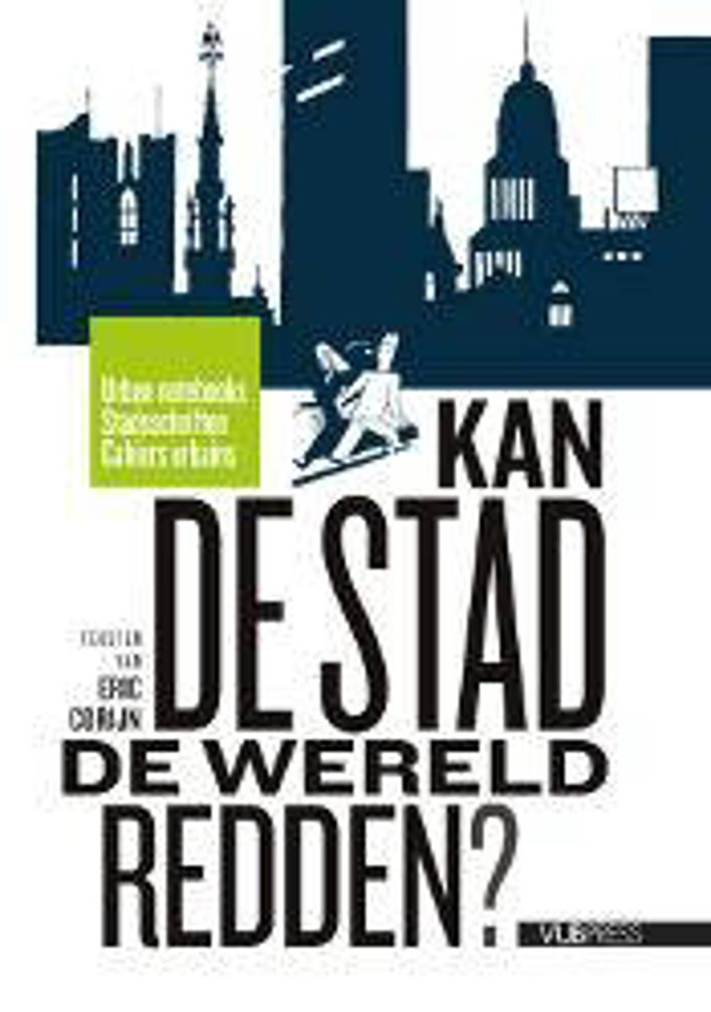 Urban Notebooks / Stadsschriften / Cahiers Urbains: Kan de stad de wereld redden? - Eric Corijn