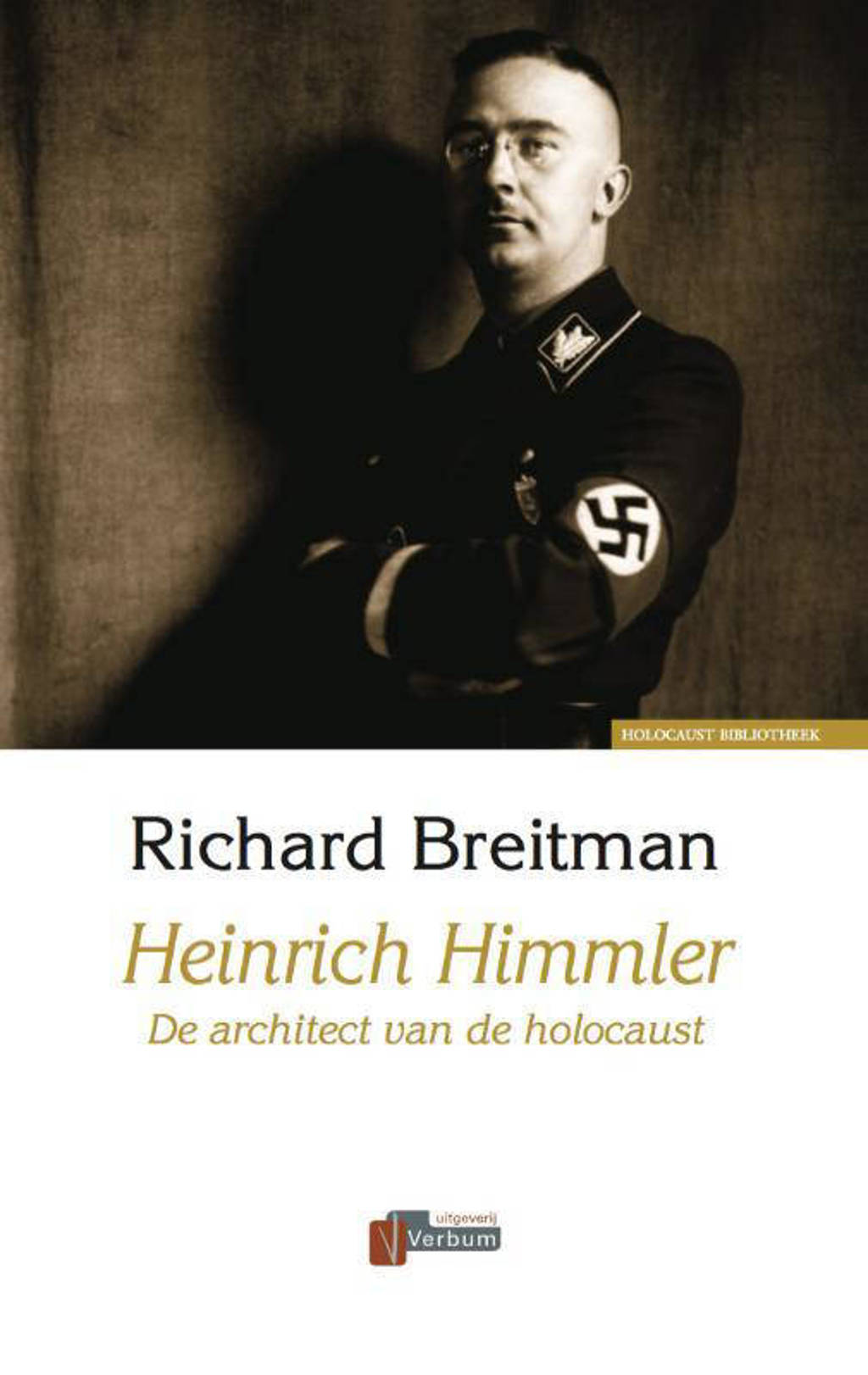 Verbum Holocaust Bibliotheek: Heinrich Himmler - R. Breitman