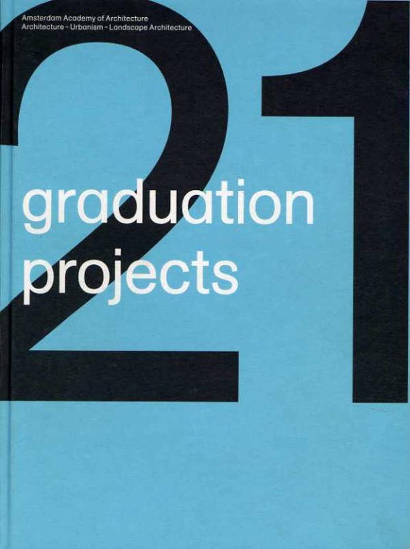 21 graduation projects 2008-2009 - Aart Oxenaar, Machiel Spaan en Klaas de Jong