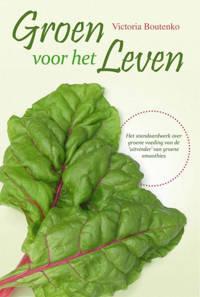 Groen voor het leven - Victoria Boutenko