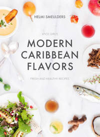 Modern Caribbean Flavors - Helmi Smeulders