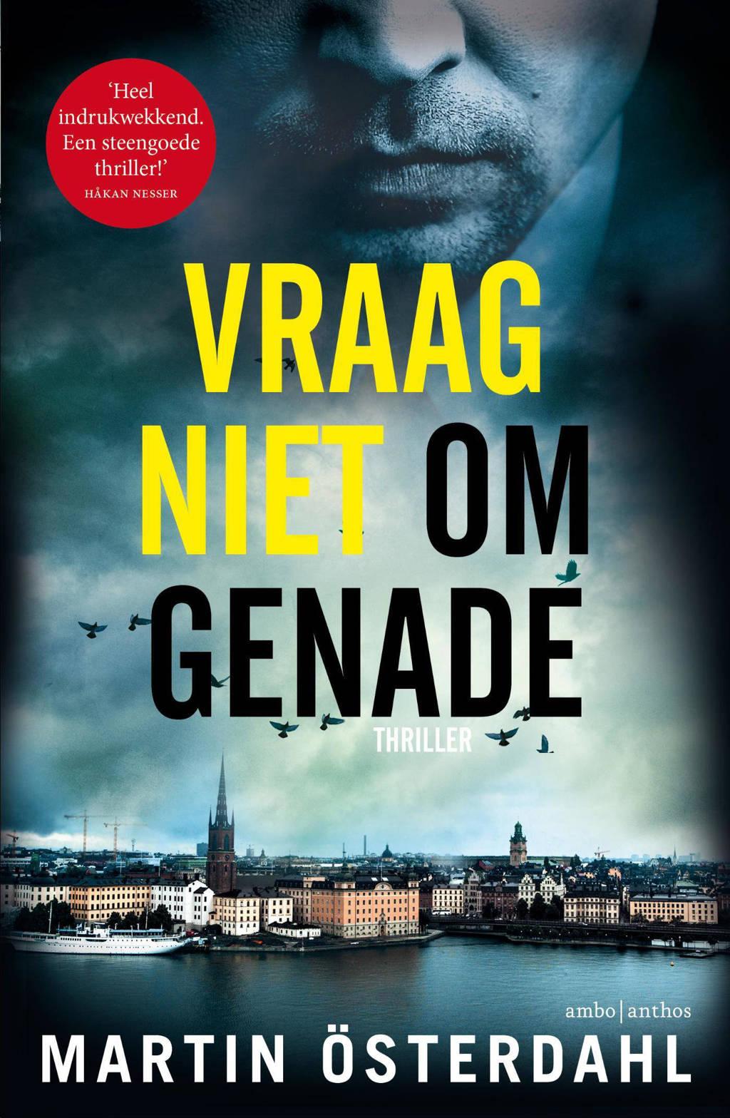 Max Anger serie: Vraag niet om genade - Martin Österdahl