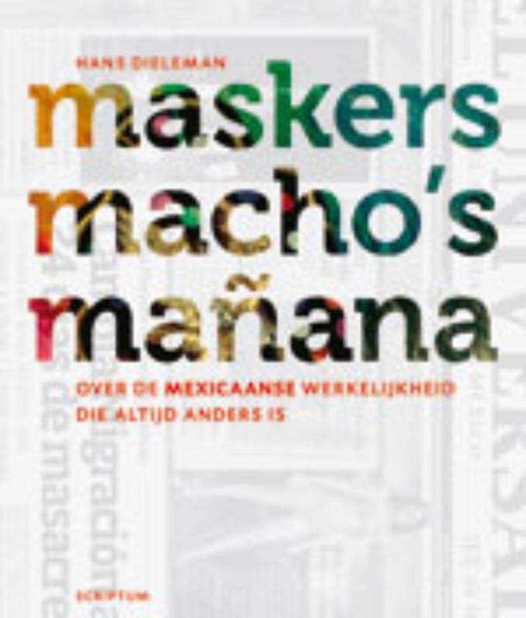 Maskers, macho's en mañana - H. Dieleman