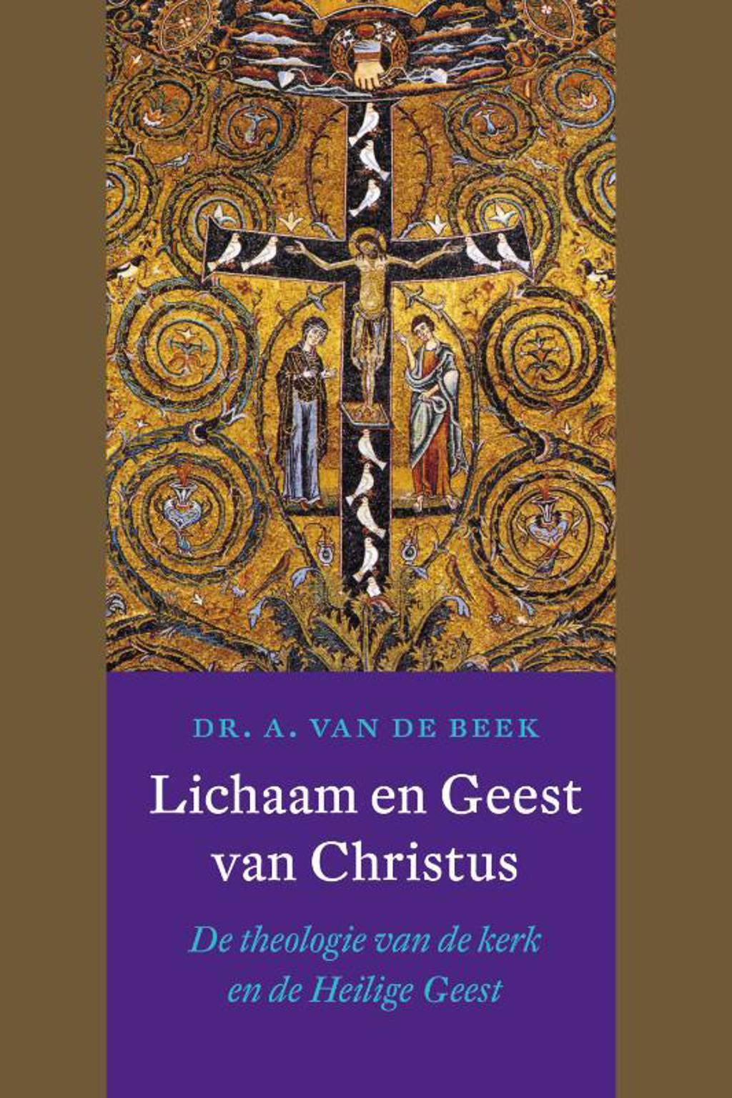 Lichaam en Geest van Christus - A. van de Beek