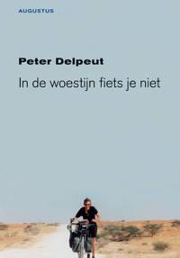 In de woestijn fiets je niet - Peter Delpeut