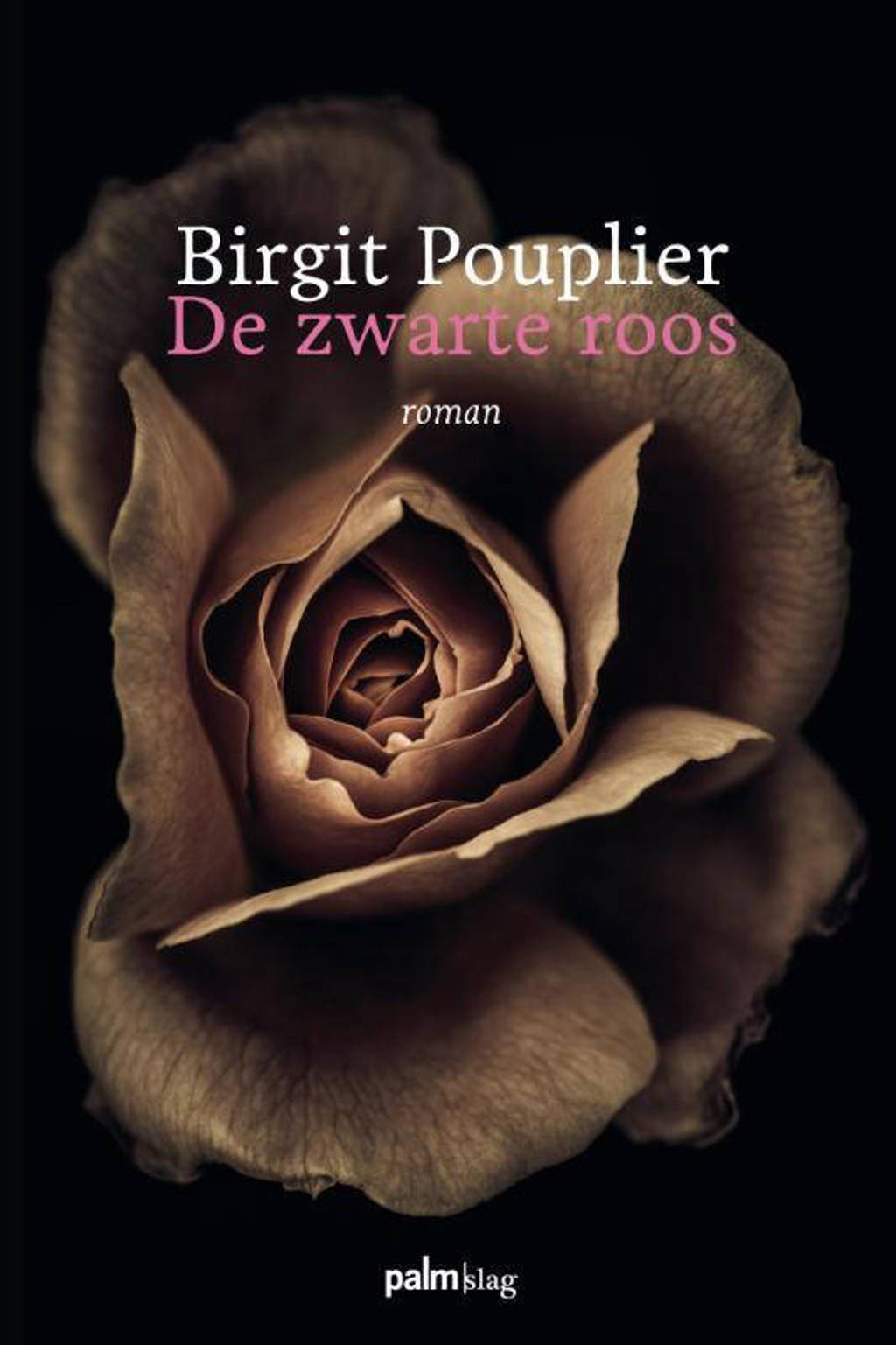 De zwarte roos - Birgit Pouplier