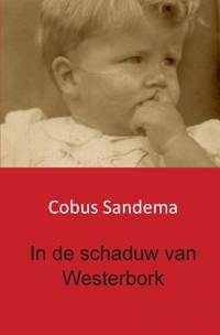 In de schaduw van Westerbork - Cobus Sandema