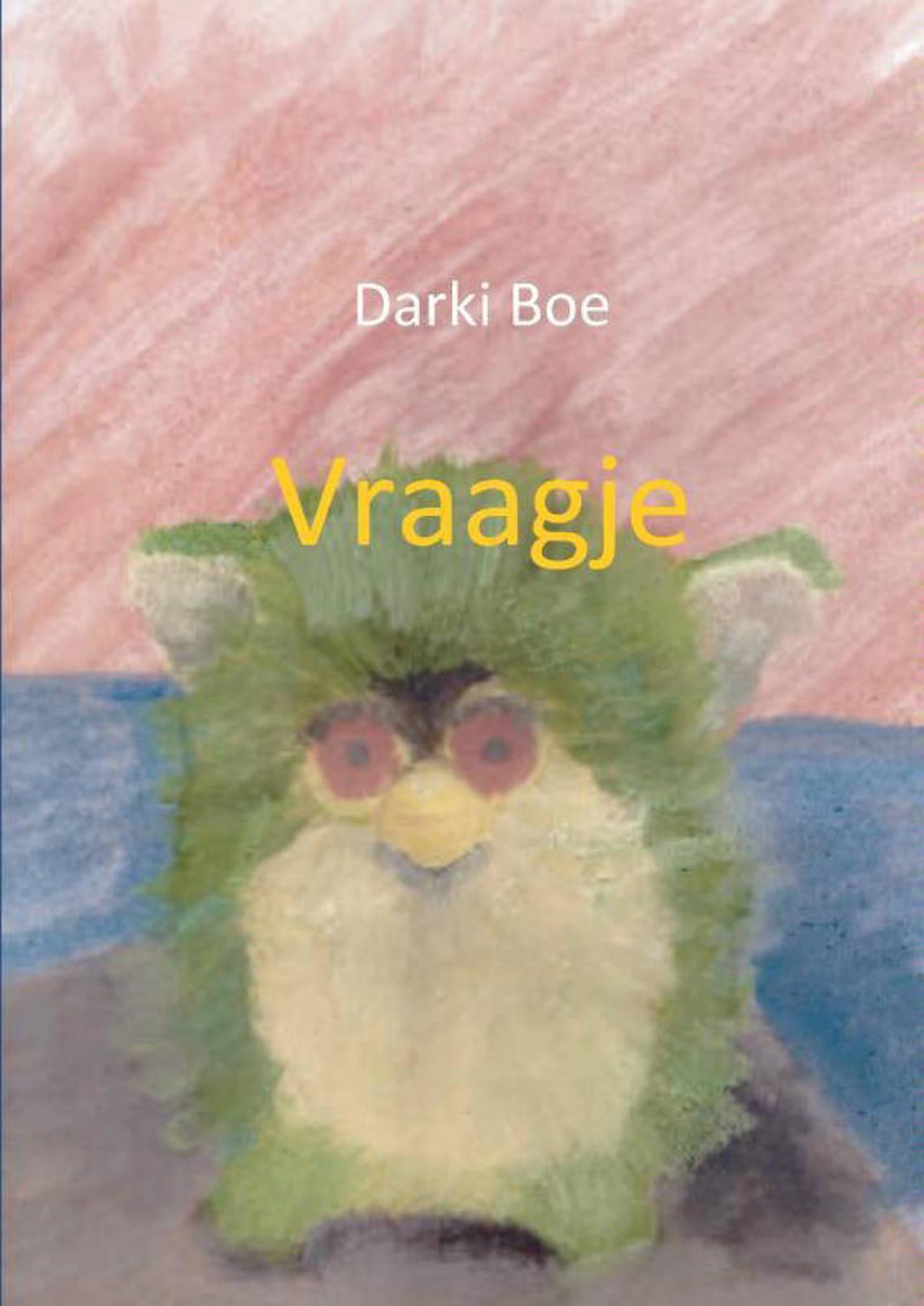 Vraagje - Darki Boe