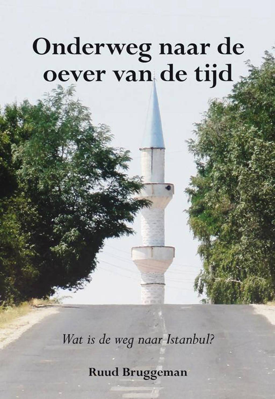 Onderweg naar de oever van de tijd - Ruud Bruggeman