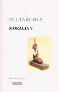Editio maior: Moralia 5 Griekse en Egyptische godsdienst - Plutarchus