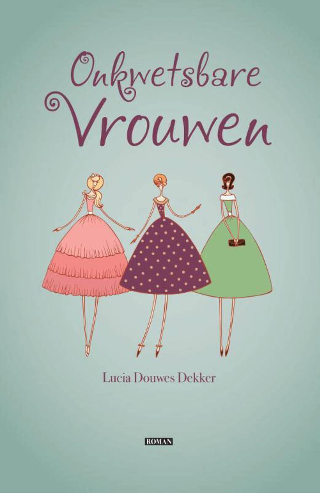 Onkwetsbare Vrouwen - Lucia Douwes Dekker-Koopmans