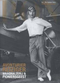 Avonturier Reiziger: Waaghalzerij en Pioniersgeest